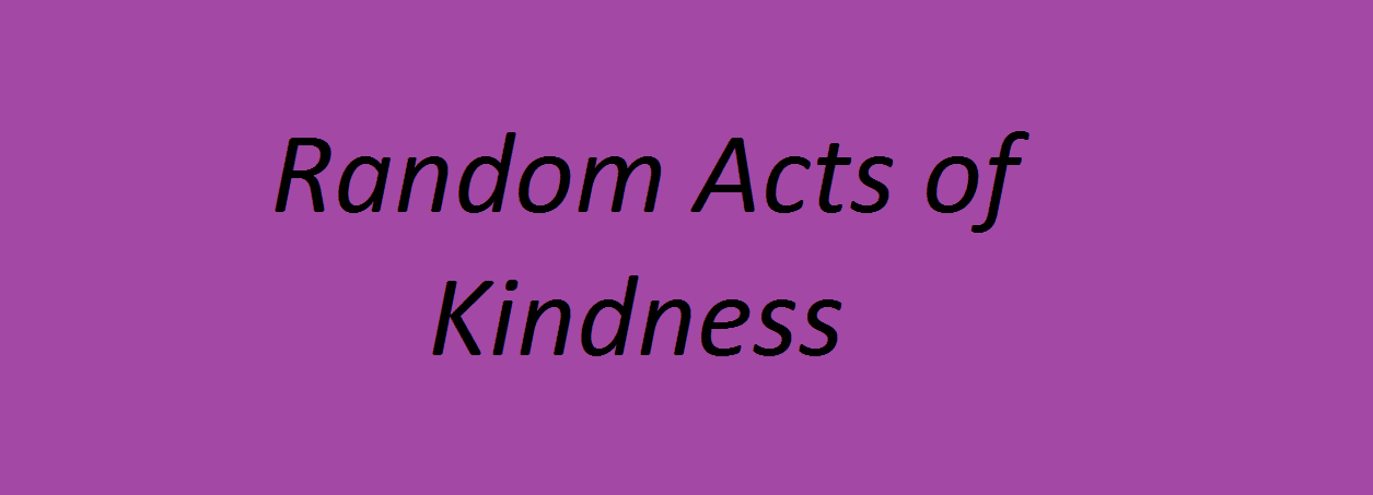 How Your Small Random Acts of Kindness Change the World