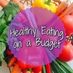 Healthy Eating on a Budget title picture