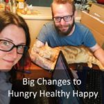 Big Changes to Hungry Healthy Happy