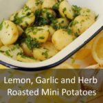 Lemon, Garlic and Herb Roasted Mini Potatoes