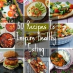 50 Recipes To Inspire Healthy Eating