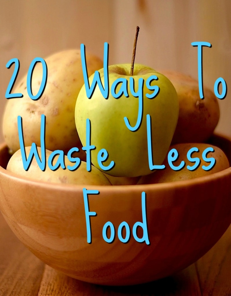 20 Ways To Waste Less Food