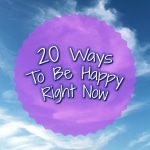 20 Ways To Be Happy Right Now title picture