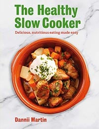 Front cover of The Healthy Slow Cooker book by Dannii Martin